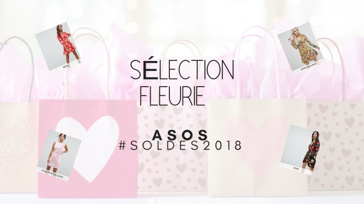 ASOS : Sélection Fleuries#SOLDES2018