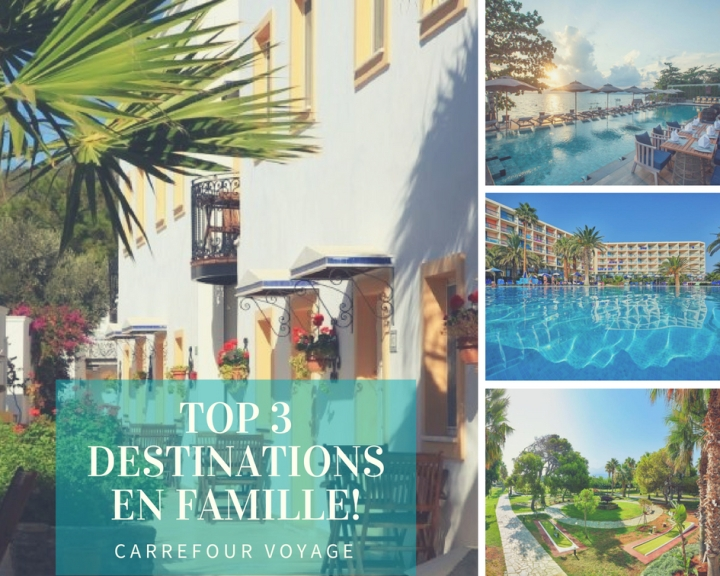 Top 3 destinations en Famille!